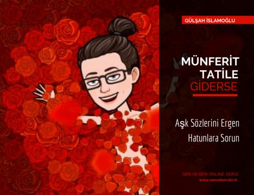 Gülşah İslamoğlu | Münferit Tatile Giderse | Aşk Sözlerini Ergen Hatunlara Sorun