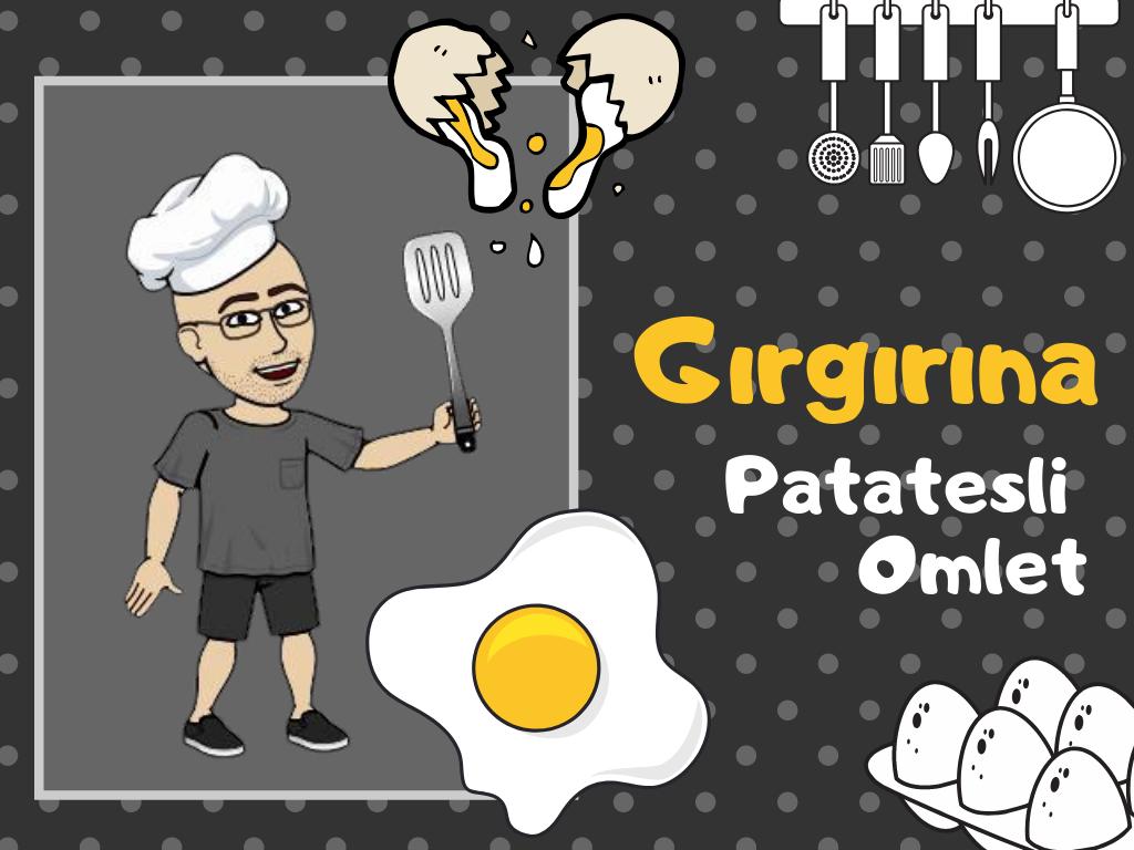 Gırgırına | Patatesli Omlet | Cem Albayrakoğlu