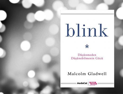 Kitap: Blink   Düşünmeden Düşünebilmenin Gücü   Yazar: Malcolm Gladwell   Yorumlayan: Hülya Erarslan