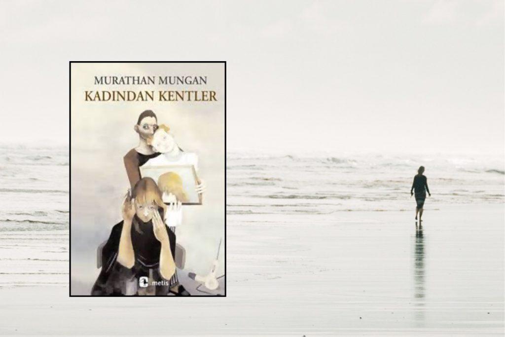 Kitap: Kadından Kentler | Yazar: Murathan Mungan | Yorumlayan: Kübra Mısırlı Keskin
