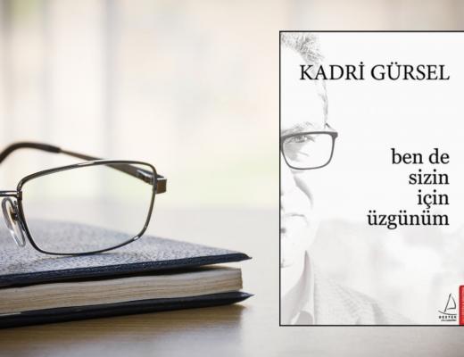 Kitap: Ben de Sizin İçin Üzgünüm | Yazar: Kadri Gürsel | Yorumlayan: Hülya Erarslan