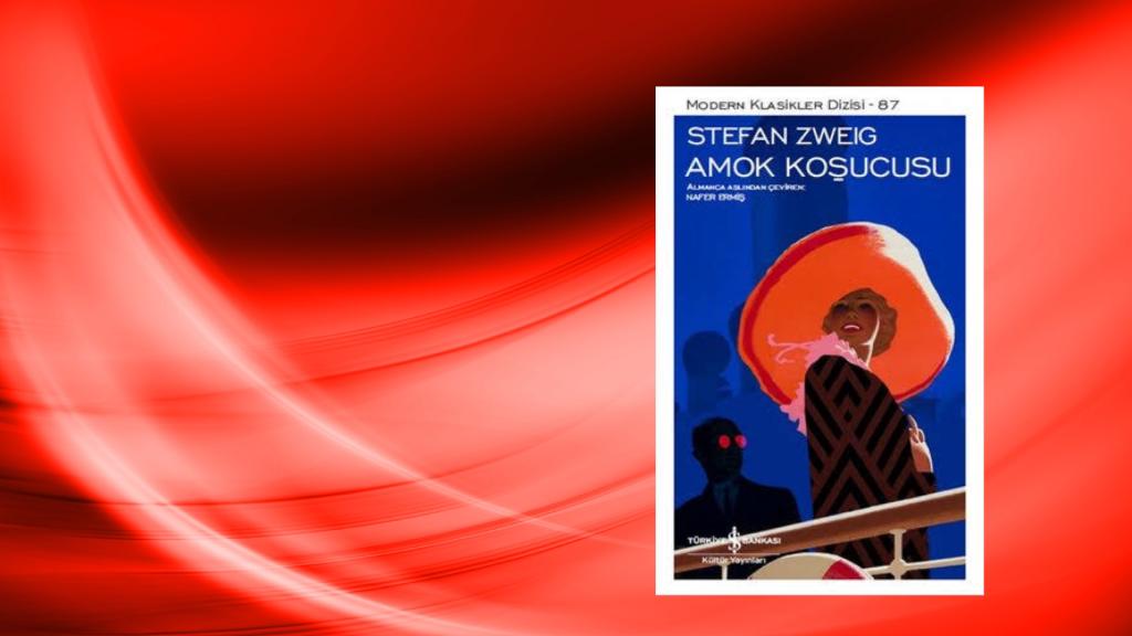 Kitap: Amok Koşucusu   Yazar: Stefan Zweig   Yorumlayan: Kübra Mısırlı Keskin
