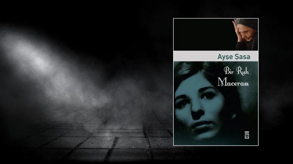 Kitap: Bir Ruh Macerası | Yazar: Ayşe Şasa | Yorumlayan: Hülya Erarslan