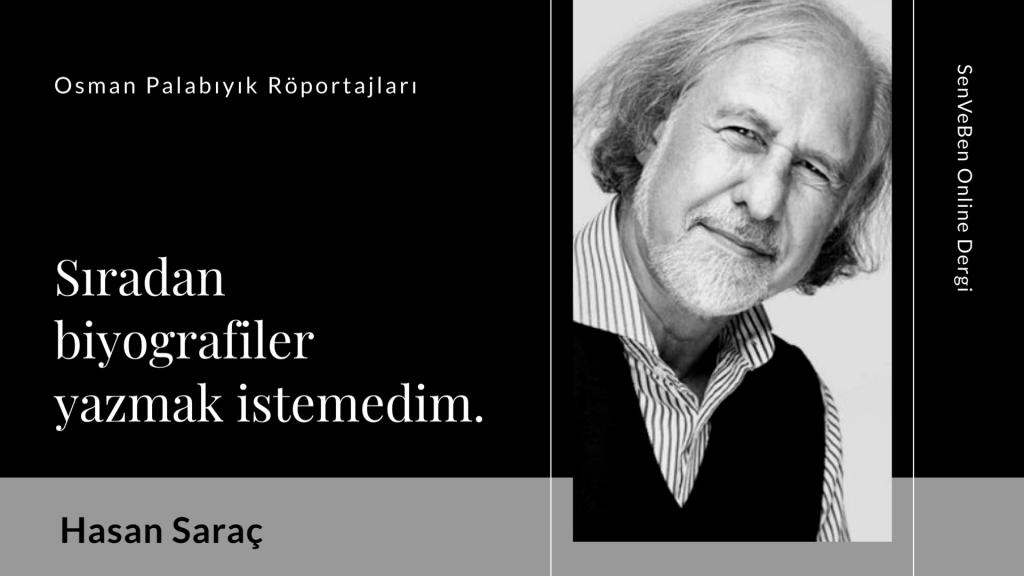 Röportaj: Hasan Saraç   Röportör: Osman Palabıyık