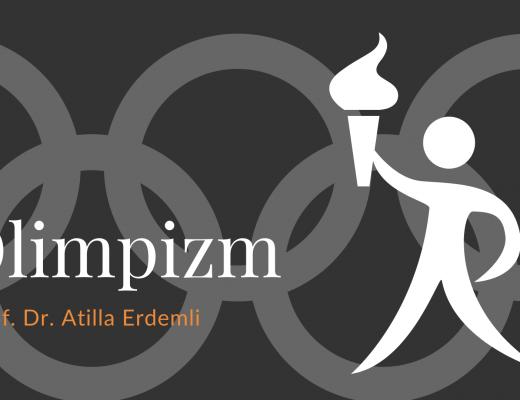Yazı: Olimpizm | Yazan: Prof. Dr. Atilla Erdemli