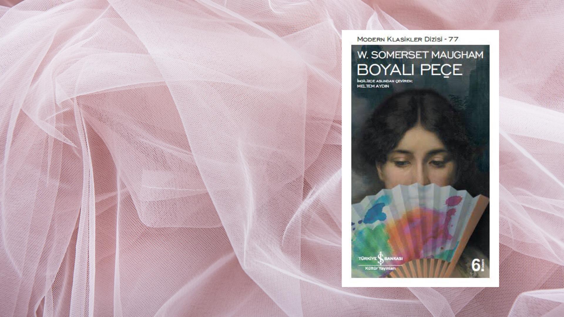 Kitap: Boyalı Peçe | Yazar: W. Somerset Maugham | Yorumlayan: Hülya Erarslan