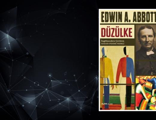 Kitap: Düzülke | Yazar: Edwin A. Abbott | Yorumlayan: Hülya Erarslan