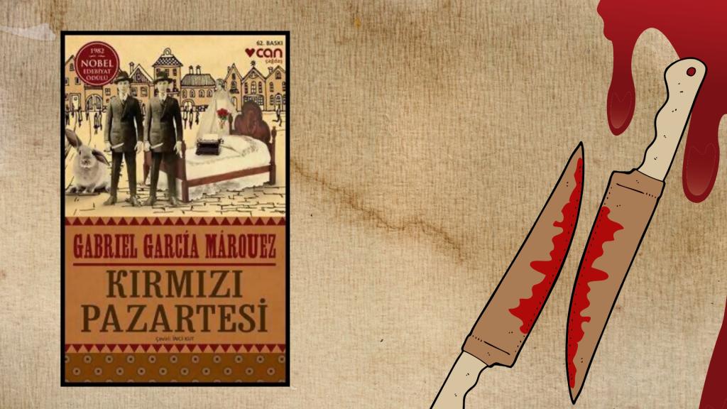 Kitap: Kırmızı Pazartesi   Yazar: Gabriel García Márquez   Yorumlayan: Kübra Mısırlı Keskin