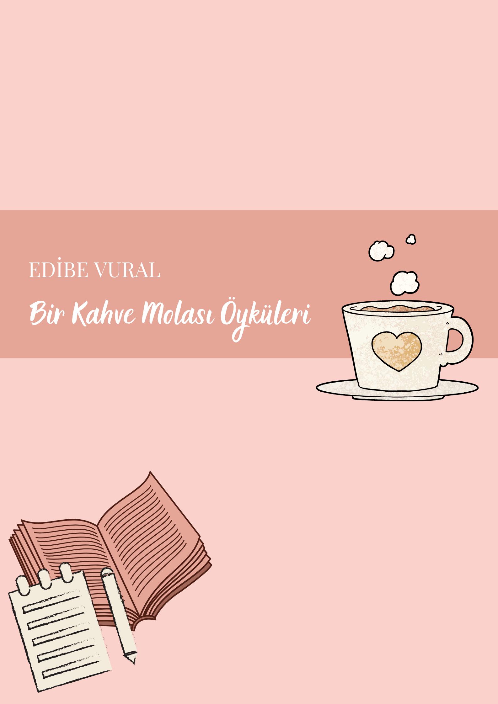 Öykü Köşesi Tanıtımları | Edibe Vural | Bir Kahve Molası