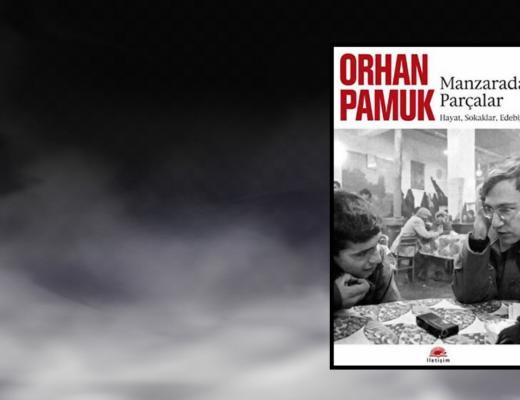 Kitap: Manzaradan Parçalar | Hayat, Sokaklar, Edebiyat | Yazar: Orhan Pamuk | Yorumlayan: Hülya Erarslan