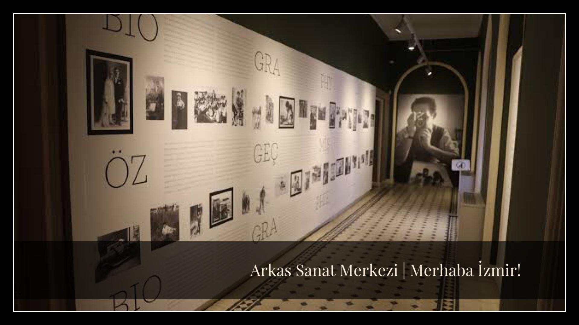 Arkas Sanat Merkezi   Merhaba İzmir! Sergisi   Ara Güler   Yazan: İlayda Oylum Gileryüz