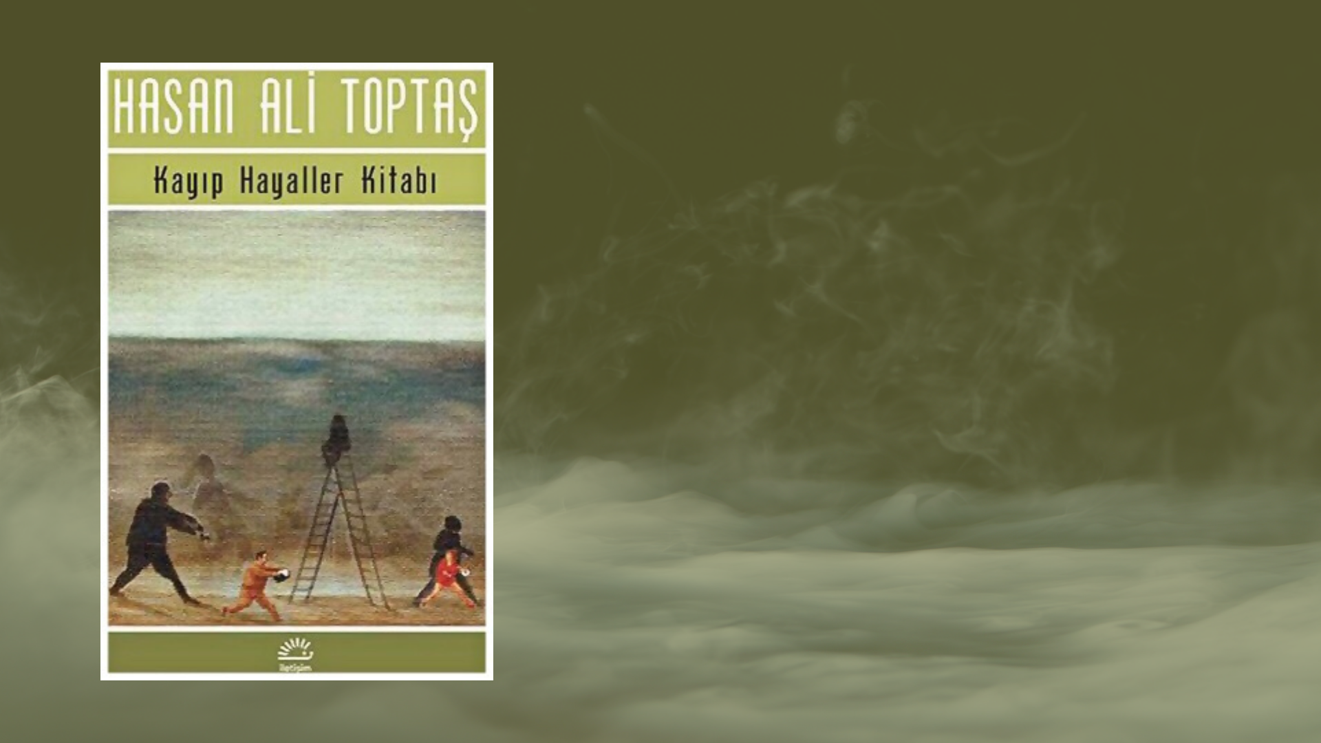 Kitap: Kayıp Hayaller Kitabı | Yazar: Hasan Ali Toptaş | Yorumlayan: Hülya Erarslan