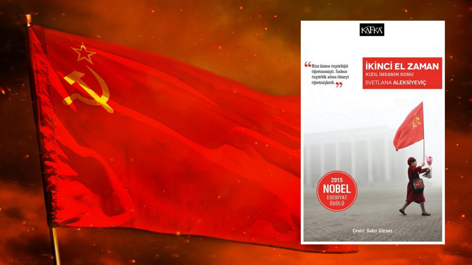 Kitap: İkinci El Zaman | Kızıl İnsanın Sonu | Yazar: Svetlena Aleksiyeviç | Yorumlayan: Hülya Erarslan