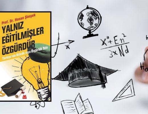 Yalnız Eğitilmişler Özgürdür | Türkiye'nin Kölelik veya Özgürlük Yolu | Prof. Dr. Hasan Şimşek