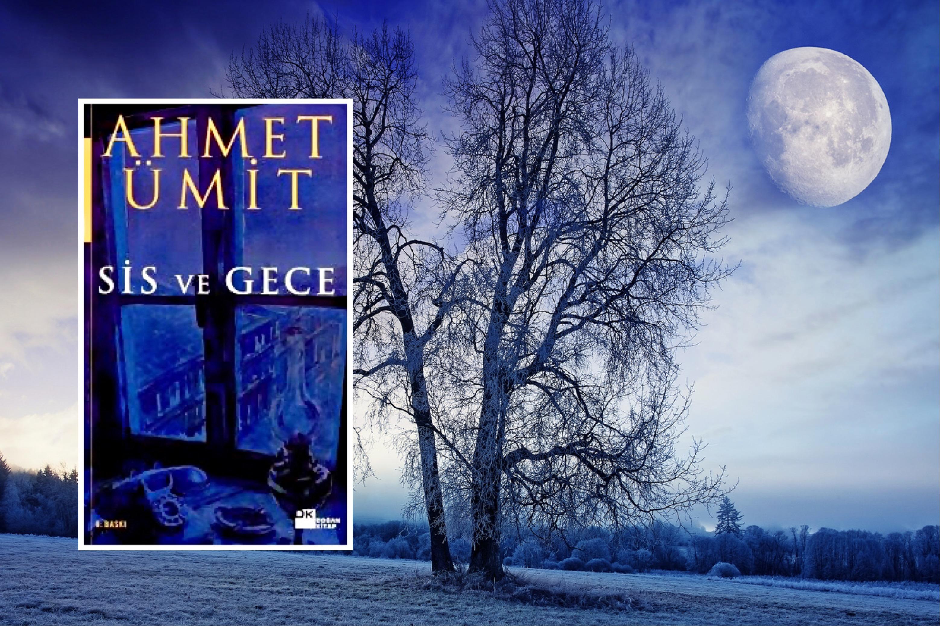 Sis ve Gece | Ahmet Ümit
