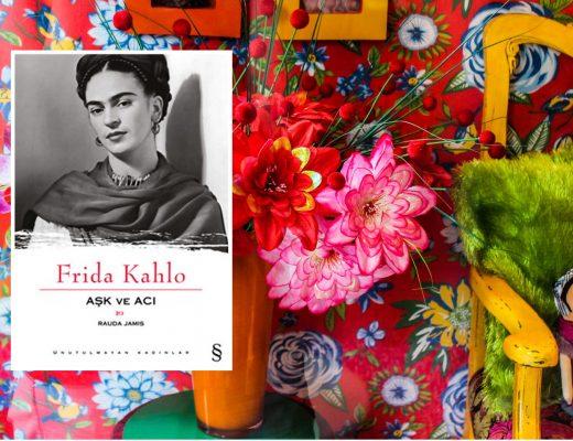 Frida Kahlo | Aşk ve Acı | Rauda Jamis