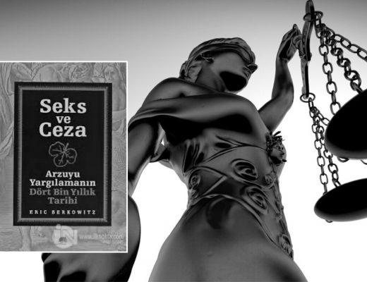 Seks ve Ceza | Arzuyu Yargılamanın Dört Bin Yıllık Tarihi | Eric Berkowitz