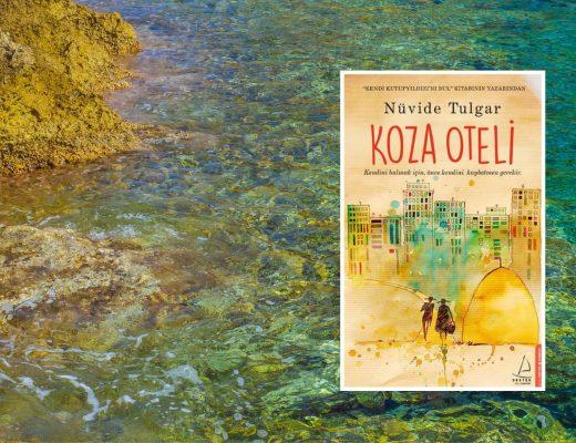 Kitap: Koza Oteli | Yazar: Nüvide Tulgar | Yorumlayan: Kübra Mısırlı Keskin