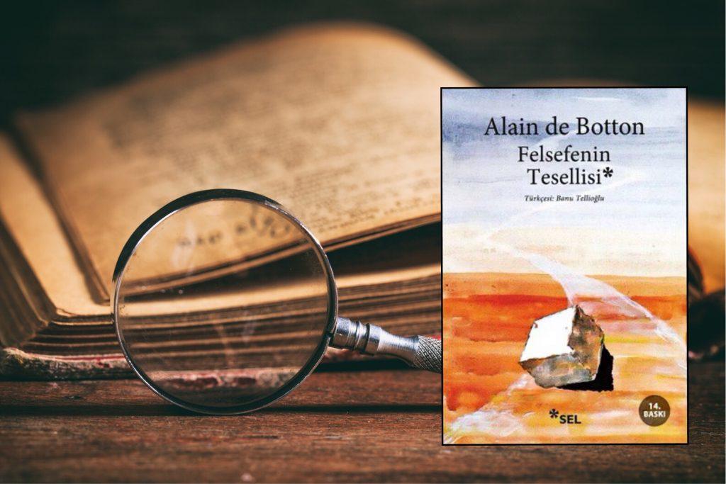 Kitap: Felsefenin Tesellisi   Yazar: Alain de Botton   Yorumlayan: Hülya Erarslan