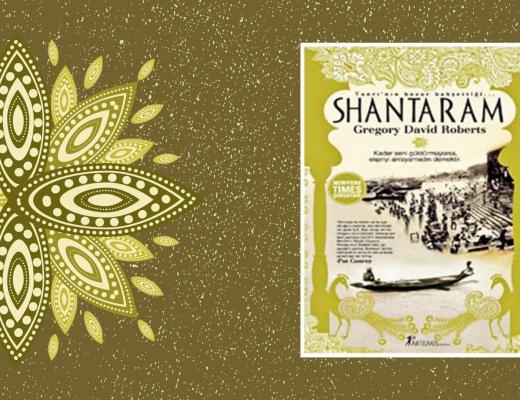 Kitap: Shantaram | Yazar: Gregory David Roberts | Yorumlayan: Hülya Erarslan