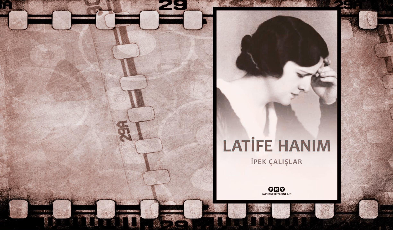 Kitap: Latife Hanım | Yazar: İpek Çalışlar | Yorumlayan: Hülya Erarslan