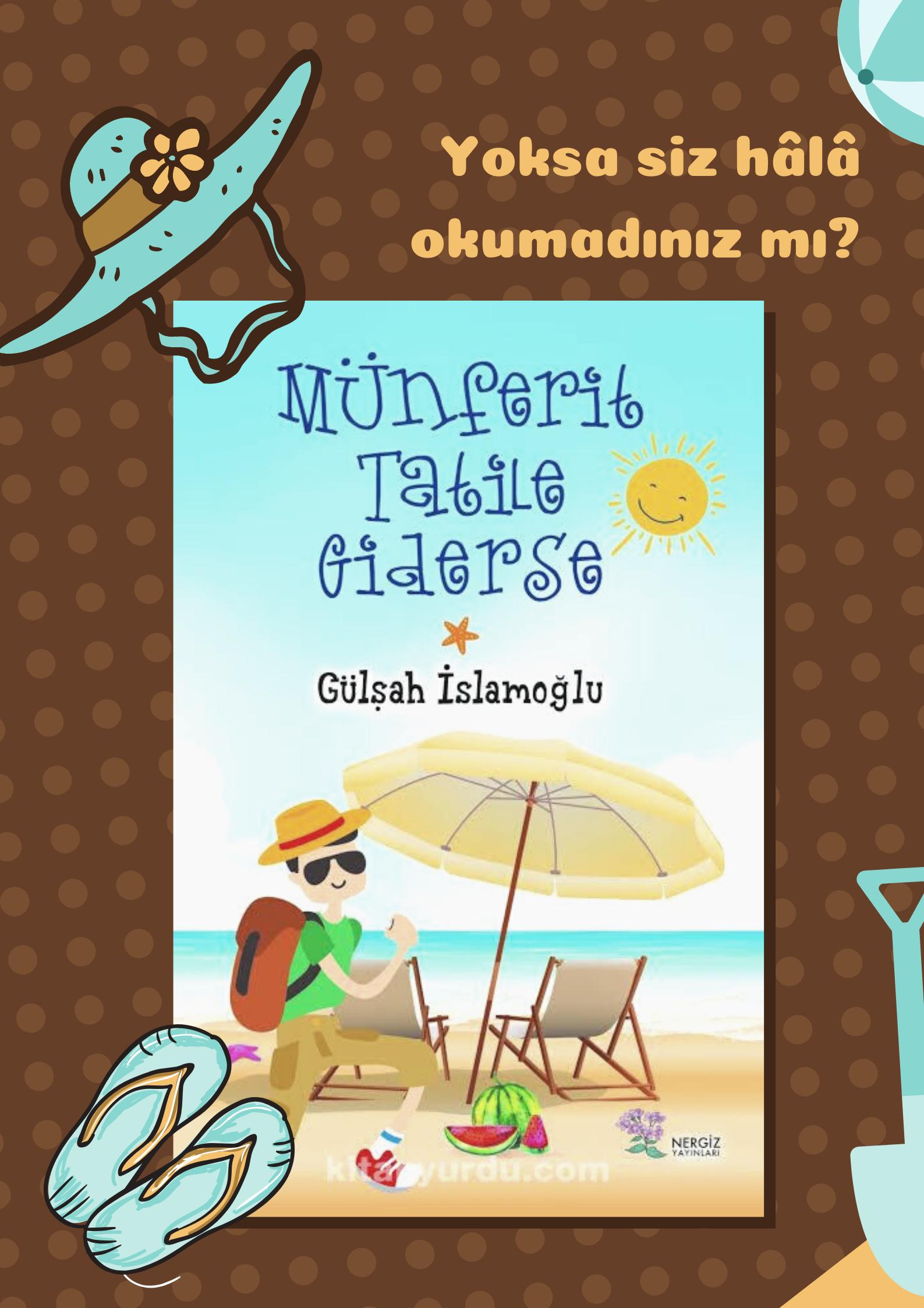Reklam | 08 | Münferit Tatile Giderse | Gülşah İslamoğlu