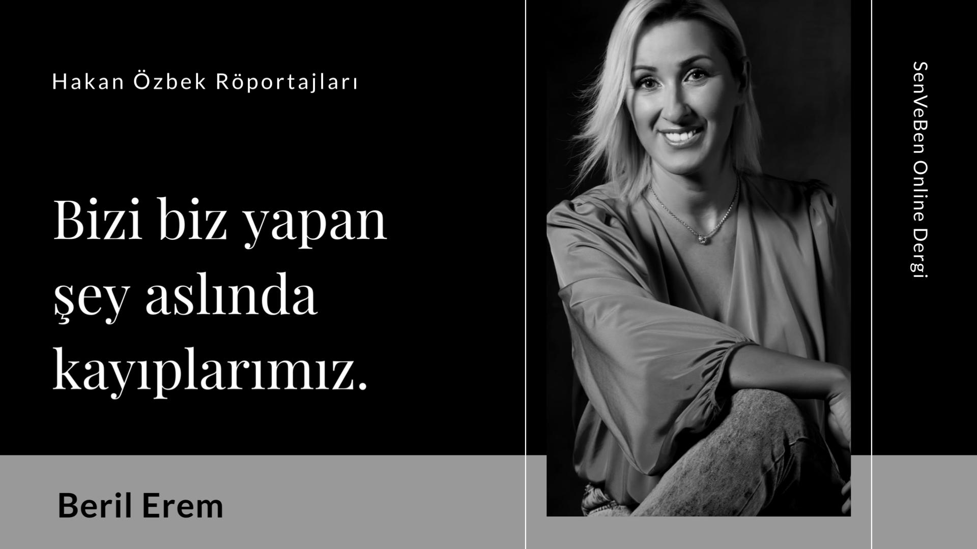 Hakan Özbek Röportajları | Beril Erem
