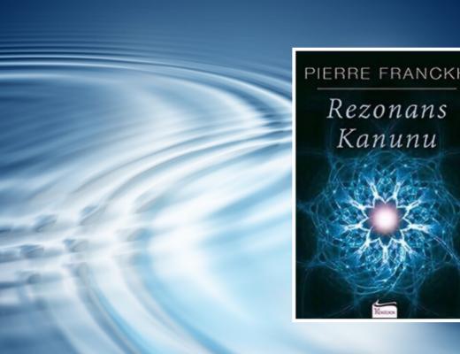Kitap: Rezonans Kanunu | Yazar: Pierre Franckh | Yorumlayan: Hülya Erarslan