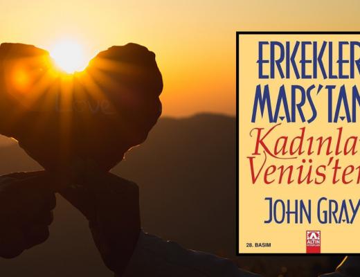 Kitap: Erkekler Mars'tan, Kadınlar Venüs'ten | Yazar: John Gray | Yorumlayan: Hülya Erarslan