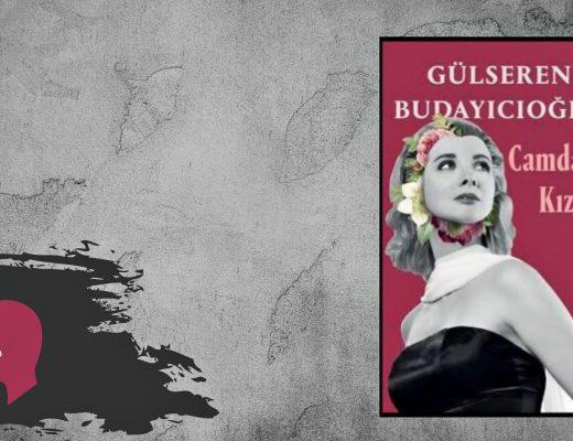 Kitap: Camdaki Kız | Yazar: Gülseren Budayıcıoğlu | Yorumlayan: Kübra Mısırlı Keskin