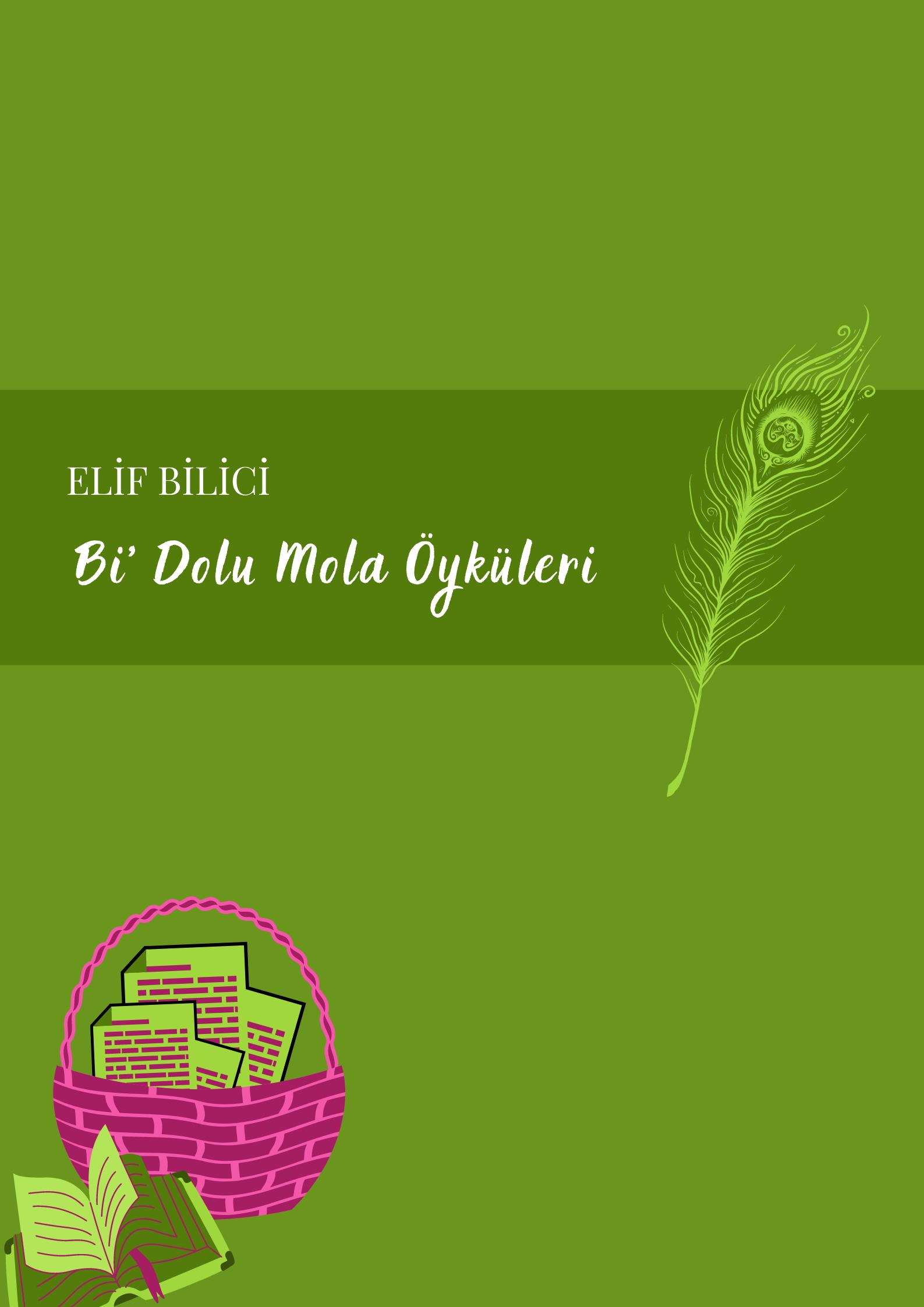 Öykü Köşesi Tanıtımları | Elif Bilici | Bi' Dolu Mola