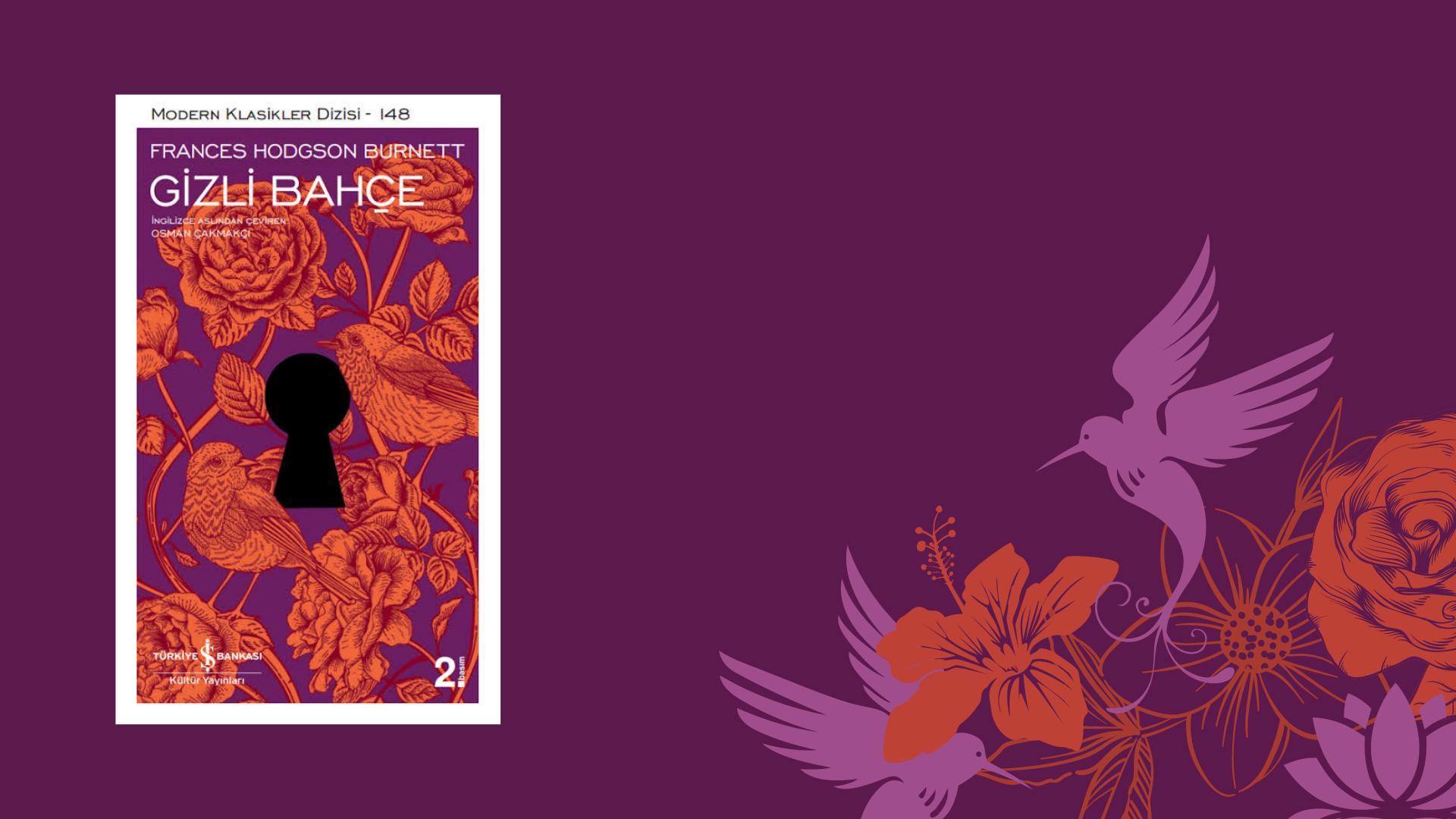 Kitap: Gizli Bahçe | Yazar: Frances Hodgson Burnett | Yorumlayan: Hülya Erarslan