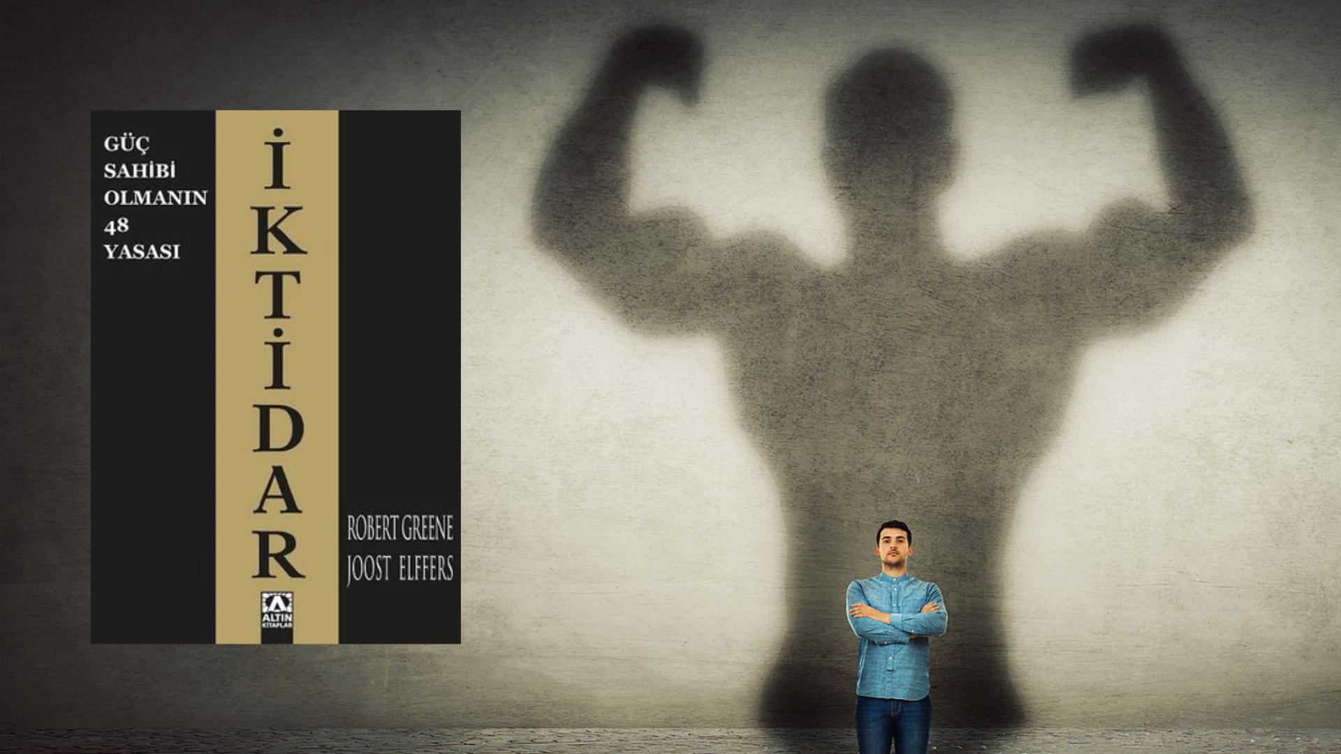 Kitap: İktidar | Güç Sahibi Olmanın 48 Yasası | Yazarlar: Robert Greene – Joost Elffers | Yorumlayan: Hülya Erarslan
