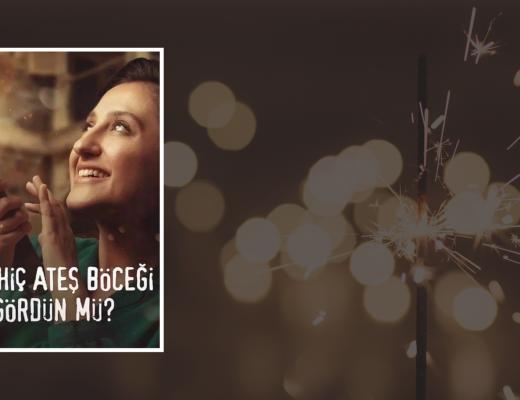 Yazı: Sen Hiç Ateş Böceği Gördün Mü? | Film Yorumu | Sıla Malik