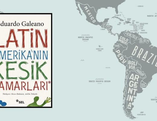 Kitap: Latin Amerika'nın Kesik Damarı | Yazar: Eduardo Galeano | Yorumlayan: Hülya Erarslan