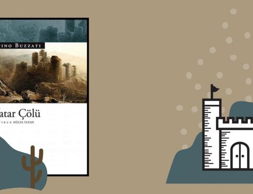 Kitap: Tatar Çölü | Yazar: Dino Buzzati | Yorumlayan: Hülya Erarslan