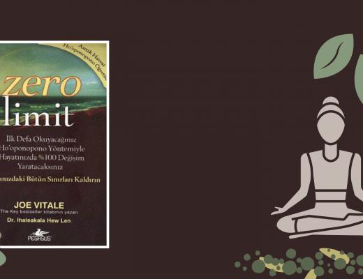 Kitap: Zero Limit | Yazarlar: Joe Vitale – Ihaleakala Hew Len | Yorumlayan: Hülya Erarslan