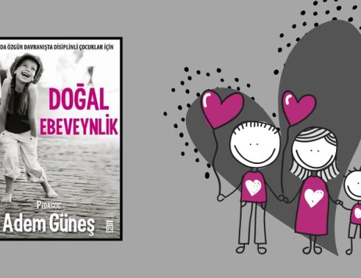 Kitap: Doğal Ebeveynlik | Yazar: Adem Güneş | Yorumlayan: Hülya Erarslan