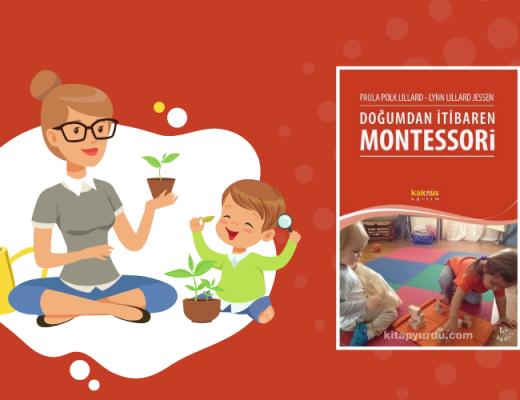 Kitap: Doğumdan İtibaren Montessori | Doğumdan Üç Yaşına Kadar Ev Ortamındaki Çocuk | Yazarlar: Paula Polk Lillard & Lynn Lillard Jessen | Yorumlayan: Hülya Erarslan